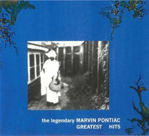 PONTIAC, Marvin - The Legendary Marvin Pontiac: Greatest Hits