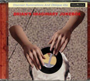VARIOUS - Brian's Imaginary Jukebox: Discreet Ruminations & Oblique 45s