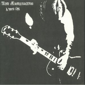 ARMSTRONG, Tim - A Poet's Life (reissue)