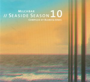 BLANK & JONES/VARIOUS - Milchbar: Seaside Season 10