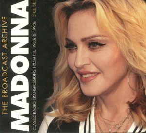 MADONNA - The Broadcast Archive: Classic Radio Transmissions From The 1980s & 1990s