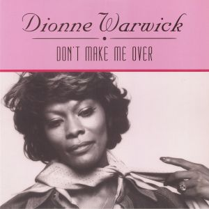 WARWICK, Dionne - Don't Make Me Over (reissue)