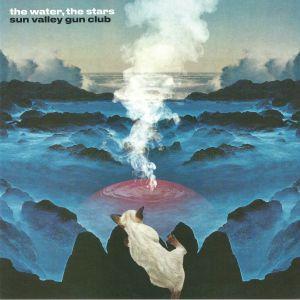 SUN VALLEY GUN CLUB - The Water The Stars