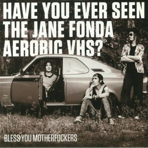 HAVE YOU EVER SEEN THE JANE FONDA AEROBIC VHS? - Bless You Motherfuckers