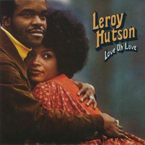 HUTSON, Leroy - Love Oh Love (reissue)