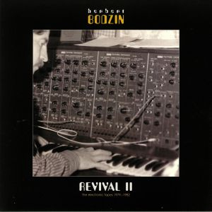 BODZIN, Herbert - Revival II: The Electronic Tapes 1979-1982
