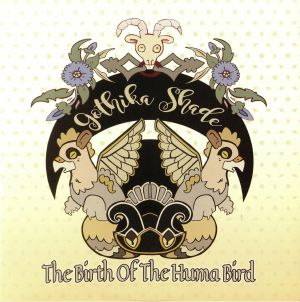 GOTHIKA SHADE - The Birth Of The Huma Bird