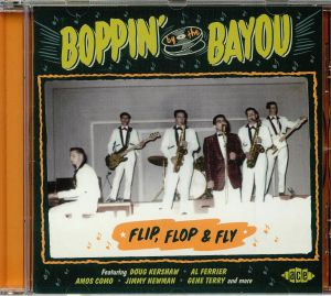 VARIOUS - Boppin' By The Bayou: Flip Flop & Fly