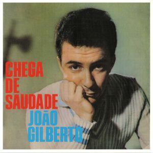 GILBERTO, Joao - Chega De Saudade (reissue)