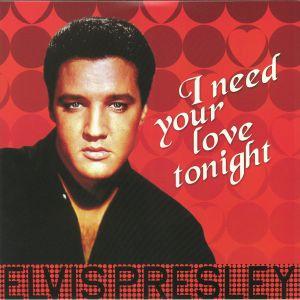 PRESLEY, Elvis - I Need Your Love Tonight (reissue)