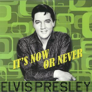 PRESLEY, Elvis - It's Now Or Never (reissue)