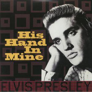PRESLEY, Elvis - His Hand In Mine (reissue)