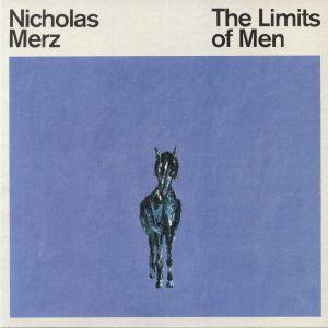 MERZ, Nicholas - The Limits Of Men