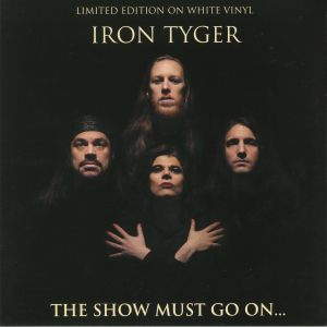 IRON TYGER - The Show Must Go On