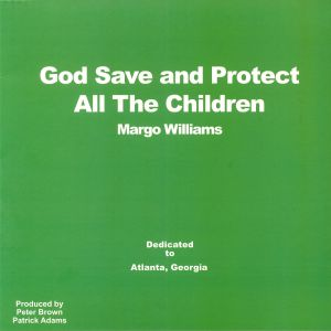 WILLIAMS, Margo - God Save & Protect All The Children (reissue)