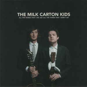 MILK CARTON KIDS, The - All The Things That I Did & All The Things That I Didn't Do