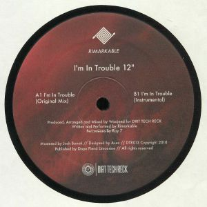 RIMARKABLE - I'm In Trouble (repress)