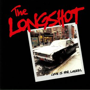 LONGSHOT, The - Love Is For Losers