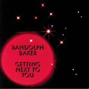 BAKER, Randolph - Getting Next To You