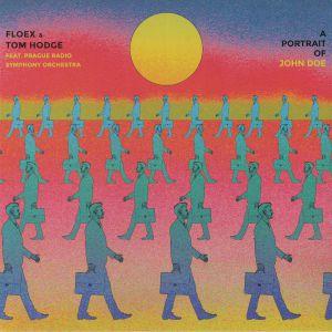 FLOEX/TOM HODGE feat PRAGUE RADIO SYMPHONY ORCHESTRA - A Portrait Of John Doe