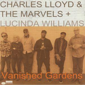 LLOYD, Charles & THE MARVELS/LUCINDA WILLIAMS - Vanished Gardens