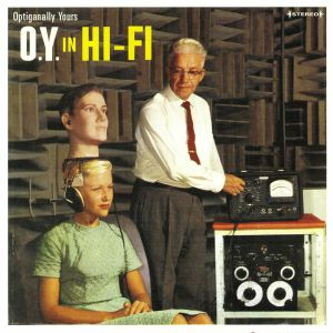 OPTIGANALLY YOURS - OY In Hi Fi