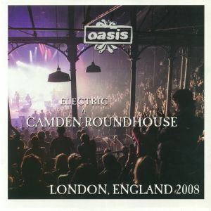OASIS - Electric: Camden Roundhouse London England 2008