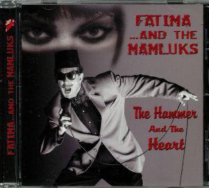 FATIMA/THE MAMLUKS - The Hammer & The Heart