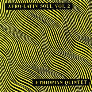 ASTATKE, Mulatu & ETHIOPIAN QUINTET - Afro Latin Soul Vol 2