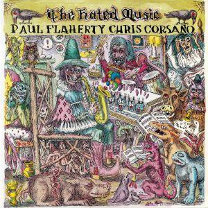 FLAHERTY, Paul/CHRIS CORSANO - The Hated Music