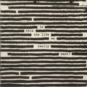 WATERS, Roger - Is This The Life We Really Want?