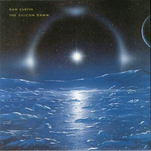 CURTIN, Dan - The Silicon Dawn (reissue)