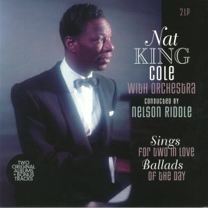 COLE, Nat King with ORCHESTRA - Sings For Two In Love/ Ballads Of The Day