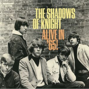 SHADOWS OF KNIGHT, The - Alive In '65 (mono)