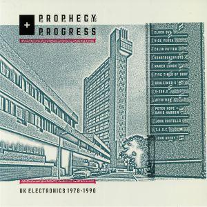VARIOUS - Prophecy & Progress: UK Electronics 1978-1990