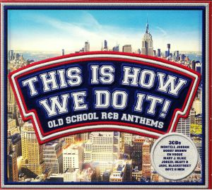 VARIOUS - This Is How We Do It!: Old School & R&B Anthems