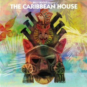 CARIBBEAN HOUSE, The - Billy Bogus Presents The Caribbean House