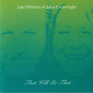 WHITREN, Jaki/JOHN CARTWRIGHT - That Will Be That