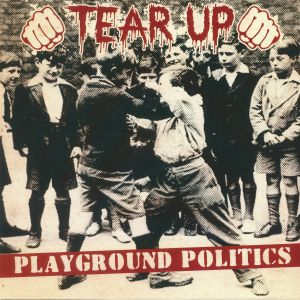TEAR UP - Playground Politics