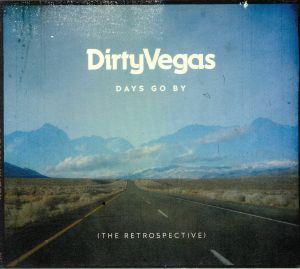 DIRTY VEGAS - Days Go By: The Retrospective