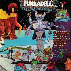 FUNKADELIC - Standing On The Verge Of Getting It On (reissue)