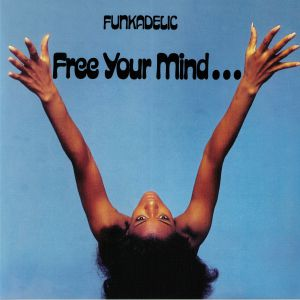FUNKADELIC - Free Your Mind & Your Ass Will Follow (reissue)