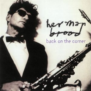 BROOD, Herman - Back On The Corner