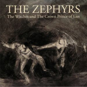 ZEPHYRS, The - The Witches & The Crown Prince Of Lies