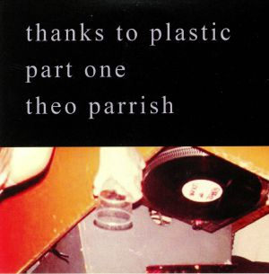 PARRISH, Theo - Thanks To Plastic