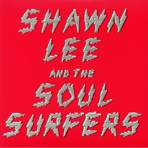 LEE, Shawn/THE SOUL SURFERS - Shawn Lee & The Soul Surfers