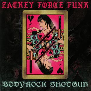 ZACKEY FORCE FUNK - Bodyrock Shotgun