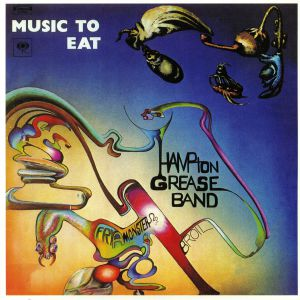 HAMPTON GREASE BAND - Music To Eat