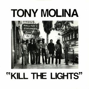 MOLINA, Tony - Kill The Lights