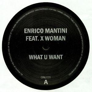 MANTINI, Enrico feat X WOMAN - What U Want